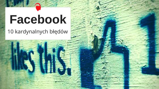 - Facebook-10 kardynalnych błędów