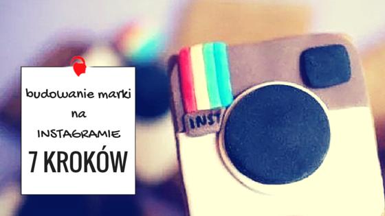 7 kroków_budowanie_marki_na_Instagramie