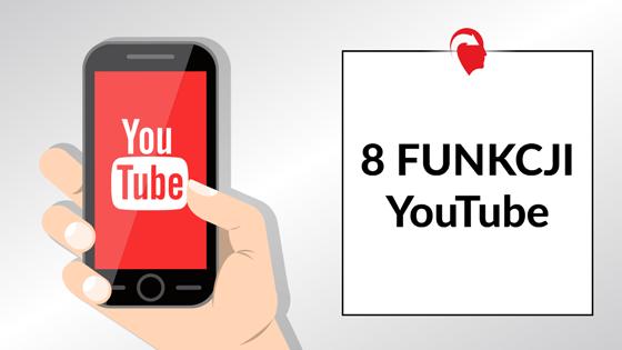 8 funkcji YouTube