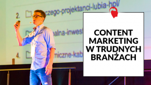 Content-Marketing-w-trudnych-branżach