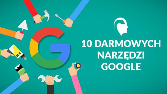 darmowe narzedzia google