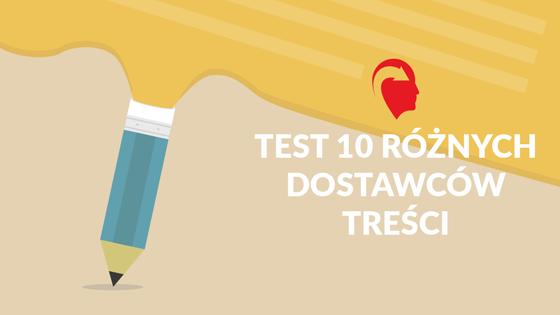 Skąd Brać Fajne Teksty Test 10 Dostawców Treści
