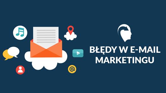bledy w e-mail marketingu