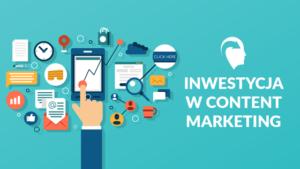 Inwestycja w Content Marketing