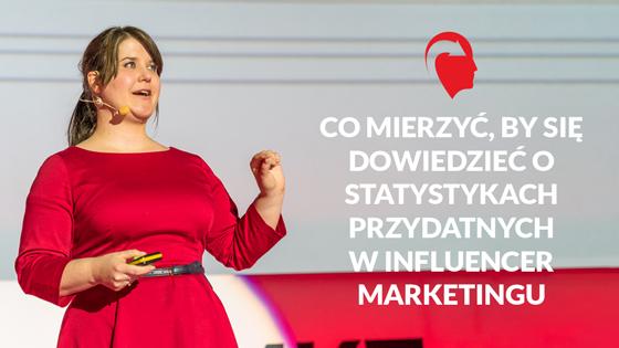 O mierzeniu statystyk w influencer marketingu