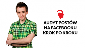 Audyt postów na Facebooku krok po kroku
