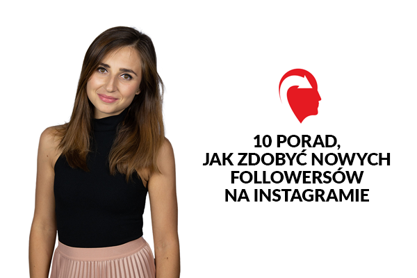 Artykuł jak zdobyć nowych followersów na Instagramie