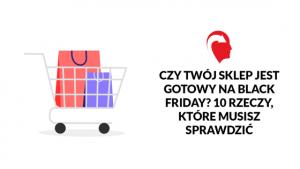 Czy Twój sklep jest gotowy na Black Friday?