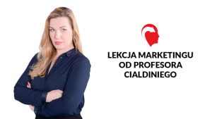 lekcja marketingu od profesora cialdiniego